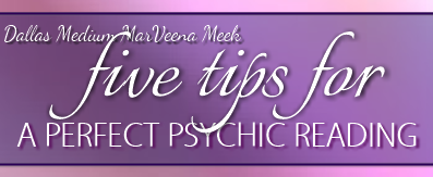 5 Tips For A Perfect Psychic Reading - Psychic Medium MarVeena Meek