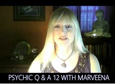 PSYCHIC Q&A 12 WITH MARVEENA