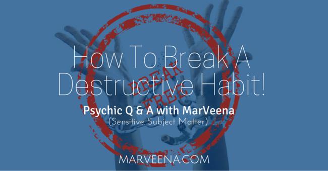 break bad porn habit, how to break a bad habit, sacral chakra, Psychic Medium MarVeena Meek