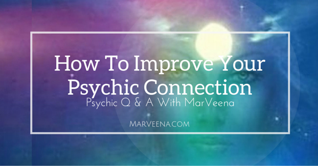 psychic connection, psychic ability, MarVeena Meek, Psychic Medium MarVeena Meek, psychic training