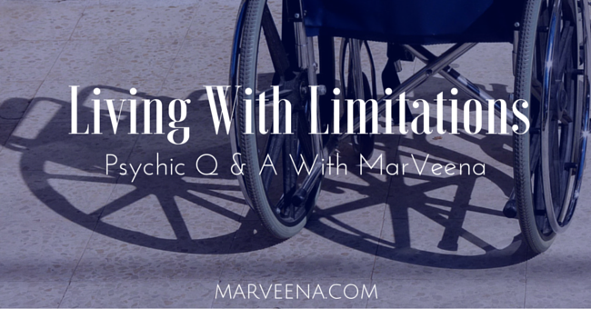 spiritual vibrancy tips, dealing with disability on a spiritual level, psychic q&a with MarVeena Meek,