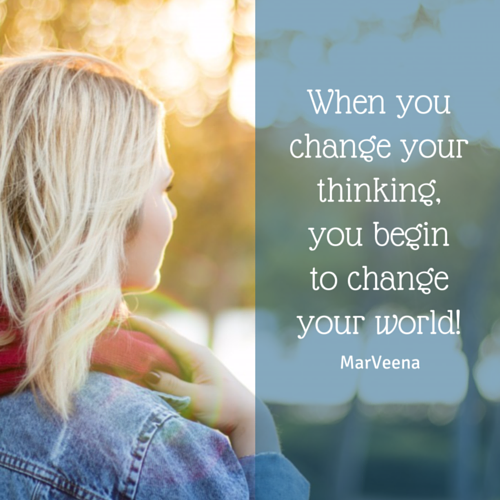 When you change your thinking your change your world!