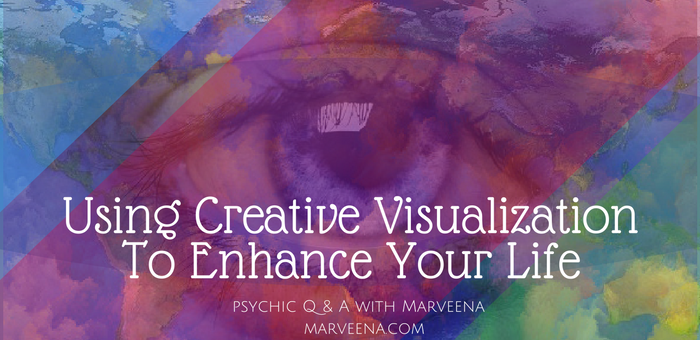creative visualization, creating your perfect life, psychic medium marveena meek,