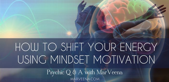mindset motivation, psychic q & a with MarVeena, Psychic Medium MarVeena Meek