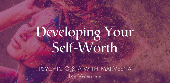 Psychic Q & A 93 Developing Your Self-Worth with Psychic Medium MarVeena  Meek