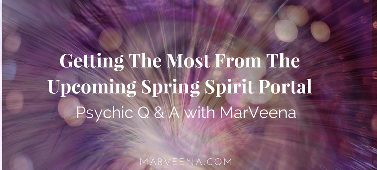 spring spirit portal, MarVeena.com, Psychic Medium Texas