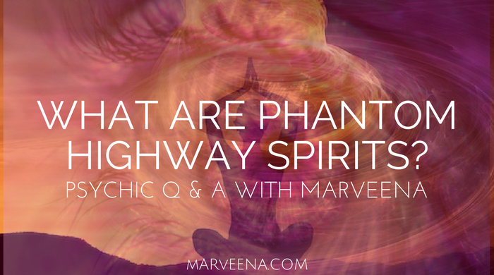 phantom highway spirits, Psychic Medium MarVeena,