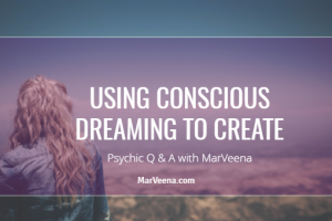 Using Conscious Dreaming to Create