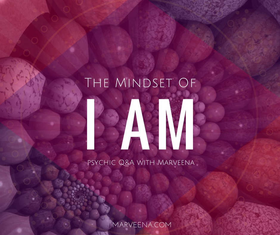 """I Am"" Mindset, Money Mindset Mastery, Psychic Medium MarVeena Meek, Dallas Medium MarVeena"