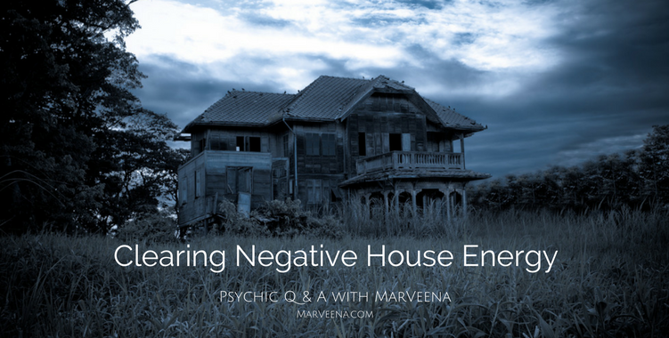 House clearing, haunted house, house with negative energy, Psychic Medium MarVeena Meek, House Clearing videos